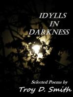 Idylls in Darkness