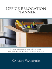 Office Relocation Planner: Plan, Manage and Execute Your Next Office Move - Today!