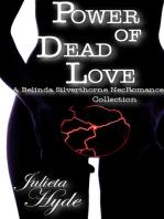 Power Of Dead Love (A Belinda Silverthorne NecRomance Novella Collection)