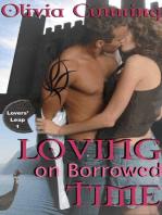 Loving on Borrowed Time