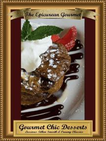 Gourmet Chic Desserts