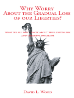 Why Worry About the Gradual Loss of Our Liberties?