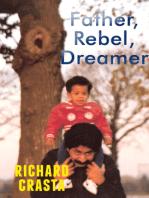 Father, Rebel, Dreamer