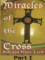 Miracles of the Cross Part I
