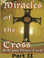 Miracles of the Cross Part II
