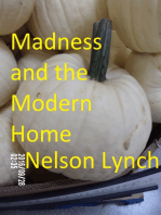 Madness and the Modern Home