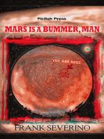 Mars is a Bummer, Man