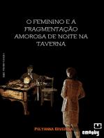 O feminino e a fragmentação amorosa de noite na taverna