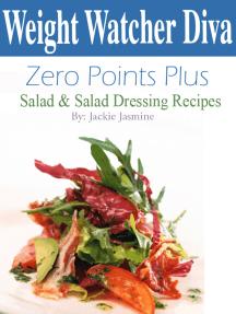 Weight Watcher Diva Zero Points Plus Salad and Salad Dressing Recipes Cookbook