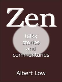 Zen: Talks, Stories and Commentaries