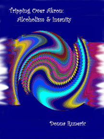 Tripping Over Akron: Alcoholism & Insanity