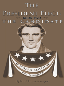 The President Elect: Book Two - Joseph Smith the Candidate