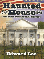 Haunted House and other Presidential Horrors