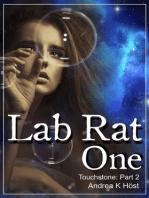 Lab Rat One: Touchstone Part 2