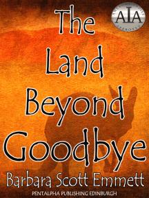 The Land Beyond Goodbye