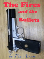 The Fires and the Bullets
