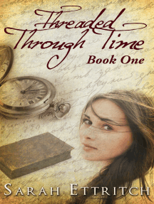 Threaded Through Time, Book One