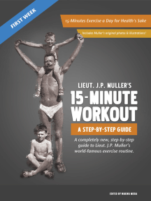 Lieut. J.P. Muller's 15-Minute Workout, A Step-By-Step Guide: First Week