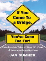 If You Come To A Bridge, You've Gone Too Far!