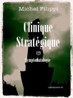 Clinique Stratégique (2). Symptomatologie.