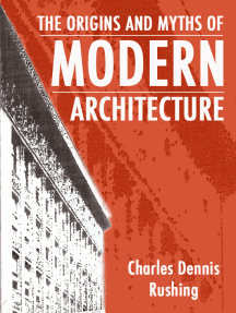 The Origins And Myths Of Modern Architecture
