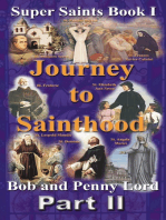 Journey to Sainthood Part II