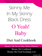 Skinny Me In My Skinny Black Dress O Yeah Baby Diet and Cookbook