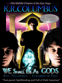 WE Shall Be As GODS: 4th Testament - Children of Exile