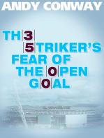 The Striker's Fear of the Open Goal