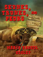 Skunks, Trunks, and Pedro