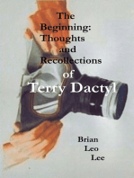 The Beginning Thoughts and Recollections of Terry Dactyl