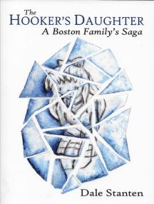 The Hooker's Daughter: A Boston Family's Saga
