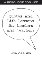 Quotes and Life Lessons for Leaders and Teachers