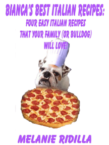 Bianca's Best Italian Recipes: Four Easy Italian Recipes that Your Family (or Bulldog) Will Love!