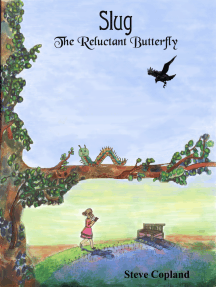 Slug: The Reluctant Butterfly