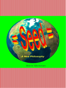 = Seed = A New Philosophy