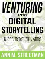 Venturing into Digital Storytelling