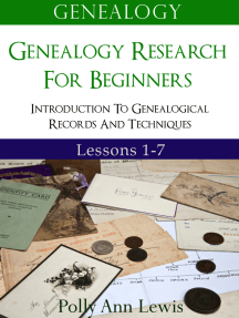 Genealogy Genealogy Research For Beginners Introduction To Genealogical Records And Techniques Lessons 1-7
