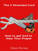 The 3 Stranded Cord:Getting God to Hear Your Prayer