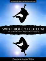 With Highest Esteem A Celebration of Physical Existence