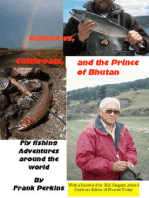 Rainbows, Cutthroats and the Prince of Bhutan