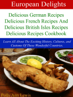 European Delights Delicious German Recipes, Delicious French Recipes And Delicious British Isles Recipes Delicious Recipes Cookbook