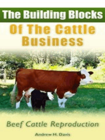 The Building Blocks of the Cattle Business: Beef Cattle Reproduction