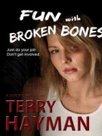 Fun with Broken Bones