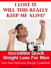 I Lost 55 Will This Really Keep Me Alive Diet and Delicious Recipe Cookbook