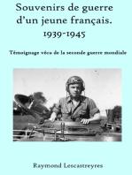 Souvenirs de guerre d'un jeune français.