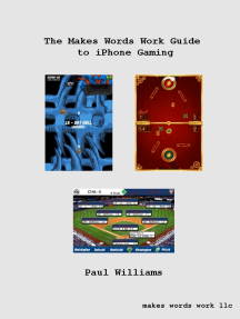 The Makes Words Work Guide to iPhone Gaming