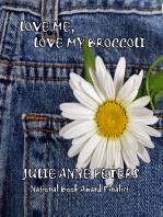 Love Me, Love My Broccoli