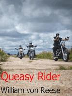 Queasy Rider