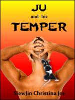 Ju and his Temper